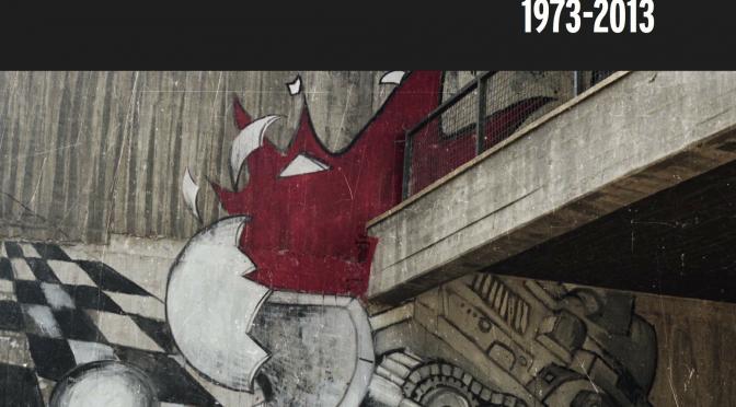 Le 11 septembre Chilien. Le coup d'état à l'épreuve du temps, 1973-2013.